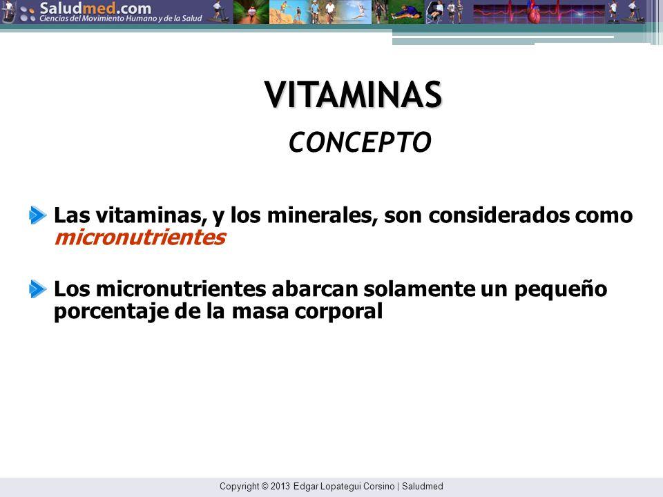 VITAMINAS CONCEPTO. Las vitaminas, y los minerales, son considerados como micronutrientes.