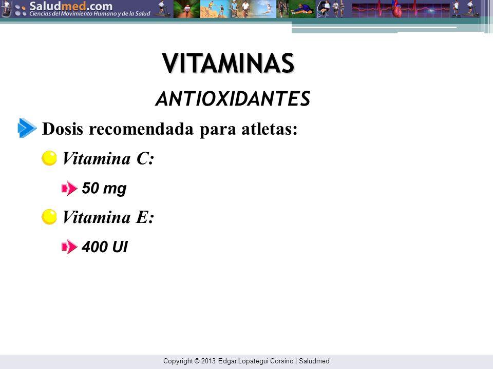 VITAMINAS ANTIOXIDANTES Dosis recomendada para atletas: Vitamina C: