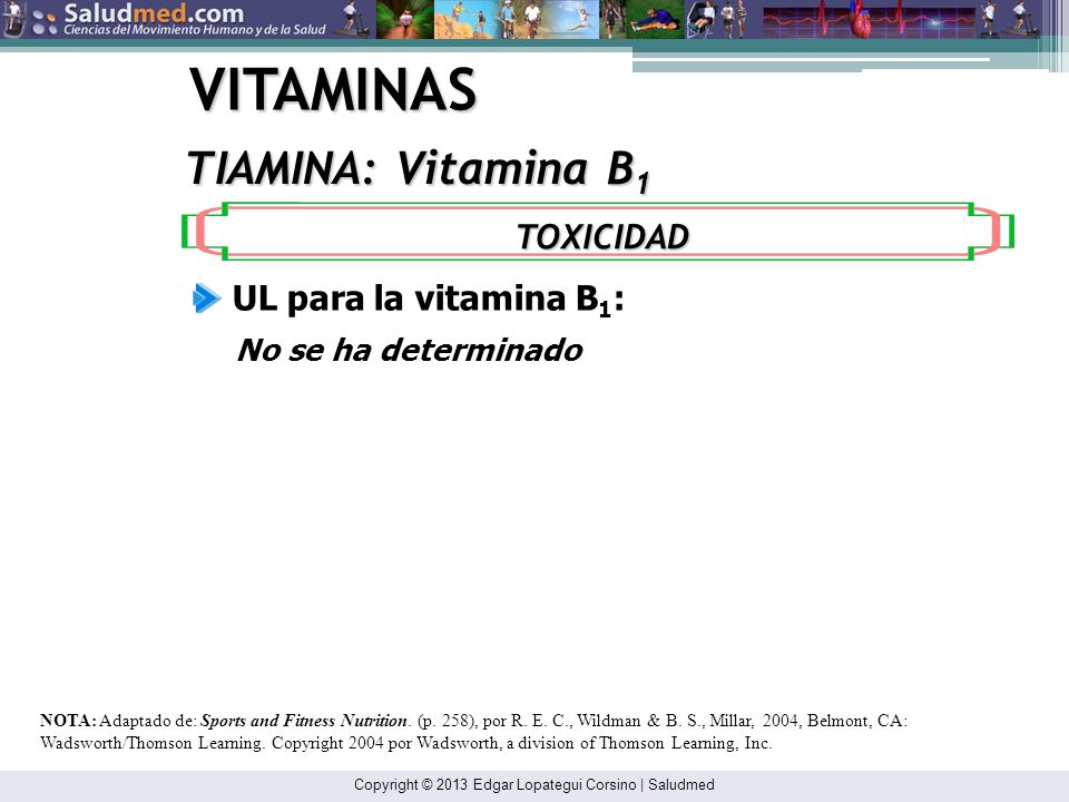 VITAMINAS TIAMINA: Vitamina B1 TOXICIDAD UL para la vitamina B1: