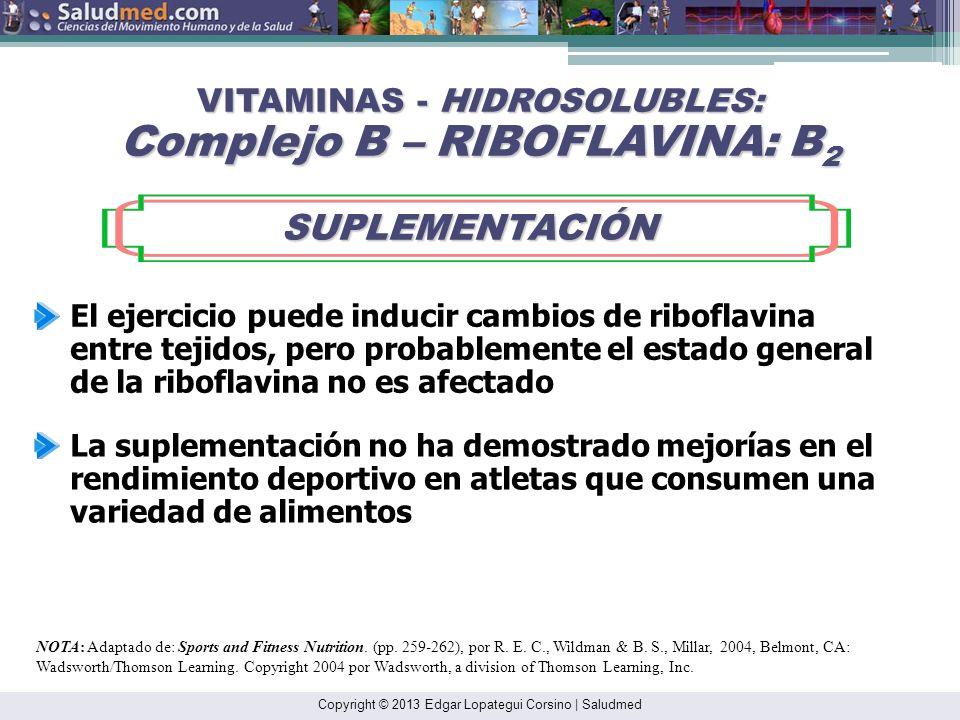 VITAMINAS - HIDROSOLUBLES: Complejo B – RIBOFLAVINA: B2