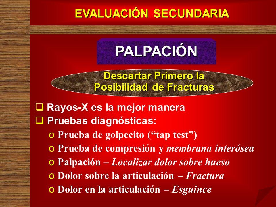 EVALUACIÓN SECUNDARIA Posibilidad de Fracturas