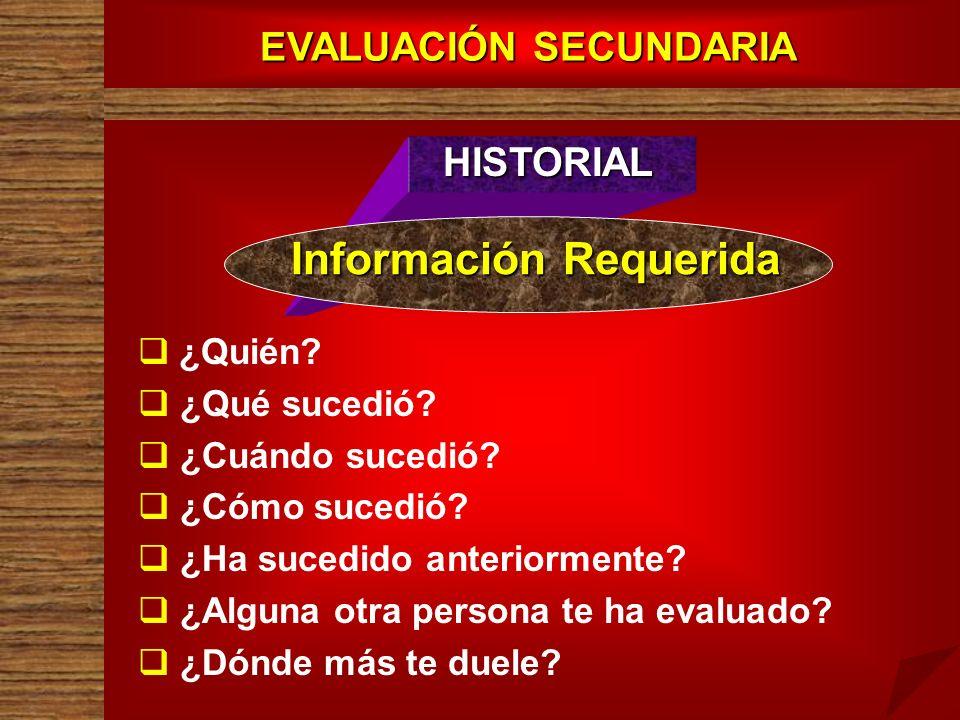 EVALUACIÓN SECUNDARIA Información Requerida