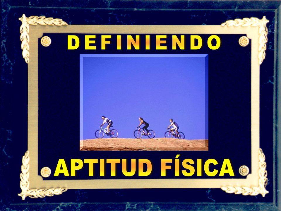 DEFINIENDO APTITUD FÍSICA