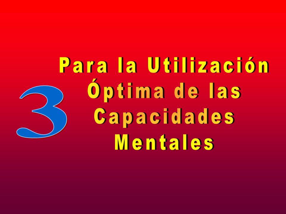 Para la Utilización Óptima de las Capacidades Mentales 3