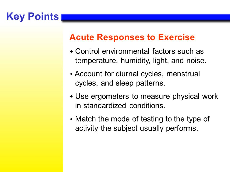 Key Points Acute Responses to Exercise