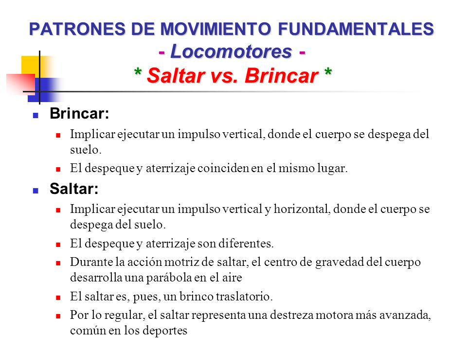 PATRONES DE MOVIMIENTO FUNDAMENTALES - Locomotores -. Saltar vs