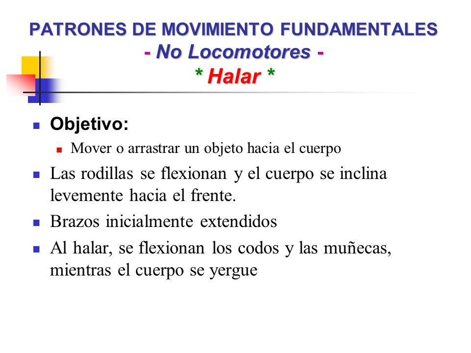 PATRONES DE MOVIMIENTO FUNDAMENTALES - No Locomotores - * Halar *