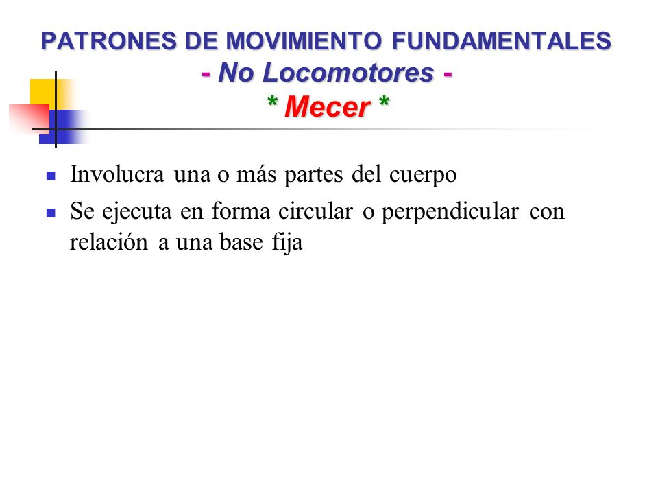 PATRONES DE MOVIMIENTO FUNDAMENTALES - No Locomotores - * Mecer *
