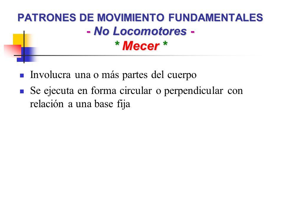 PATRONES DE MOVIMIENTO FUNDAMENTALES - No Locomotores - * Mecer *