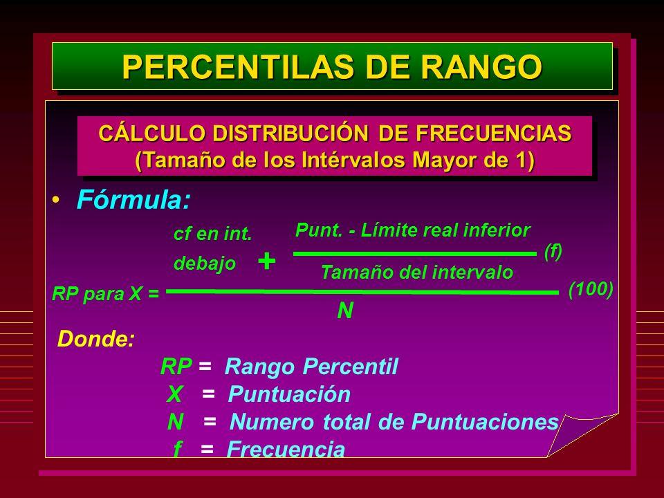 + PERCENTILAS DE RANGO Fórmula: N Donde: RP = Rango Percentil