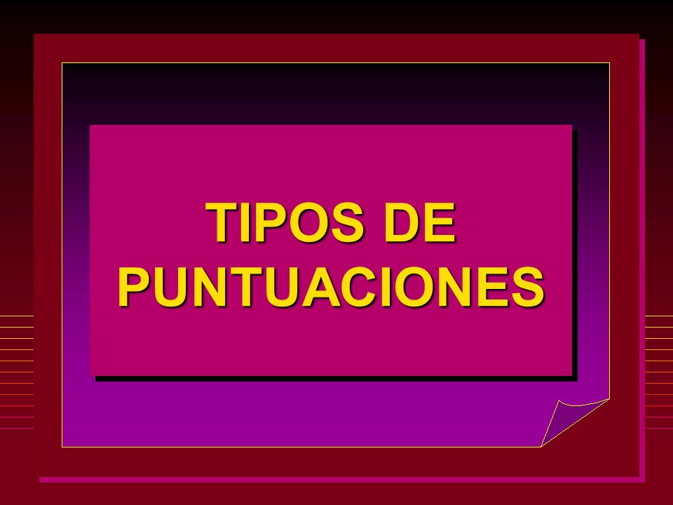 TIPOS DE PUNTUACIONES