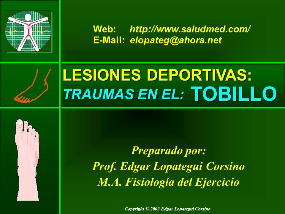 TOBILLO LESIONES DEPORTIVAS: TRAUMAS EN EL: Preparado por: