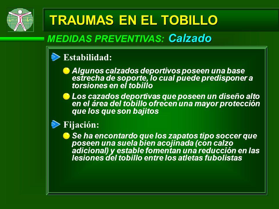TRAUMAS EN EL TOBILLO MEDIDAS PREVENTIVAS: Calzado Estabilidad: