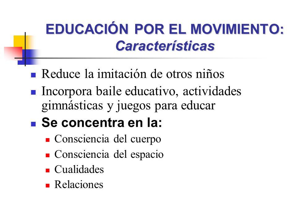 EDUCACIÓN POR EL MOVIMIENTO: Características
