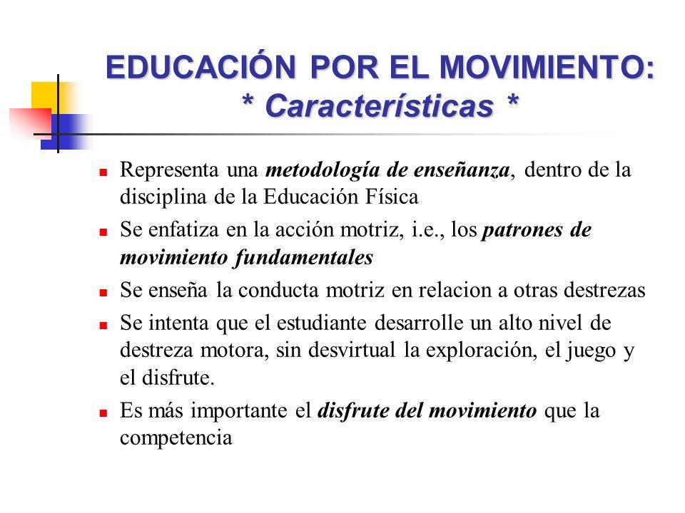 EDUCACIÓN POR EL MOVIMIENTO: * Características *