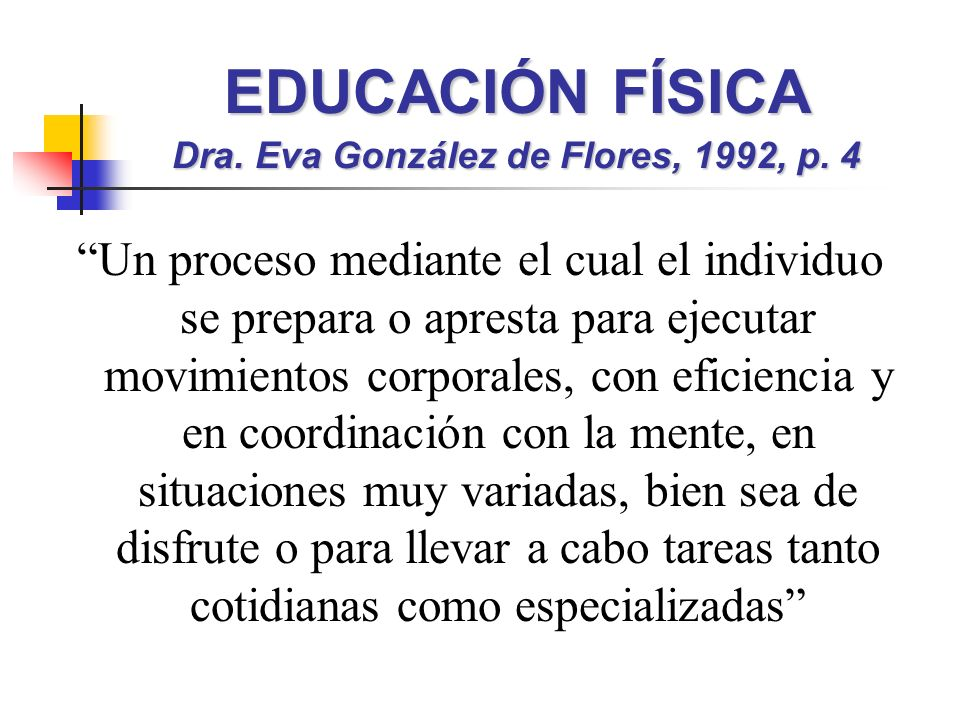EDUCACIÓN FÍSICA Dra. Eva González de Flores, 1992, p. 4