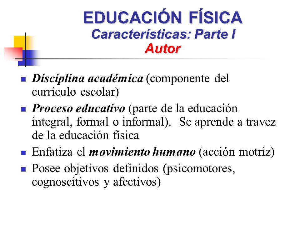 EDUCACIÓN FÍSICA Características: Parte I Autor
