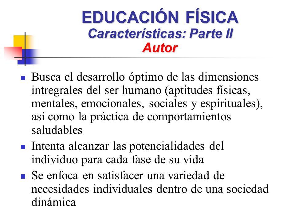 EDUCACIÓN FÍSICA Características: Parte II Autor