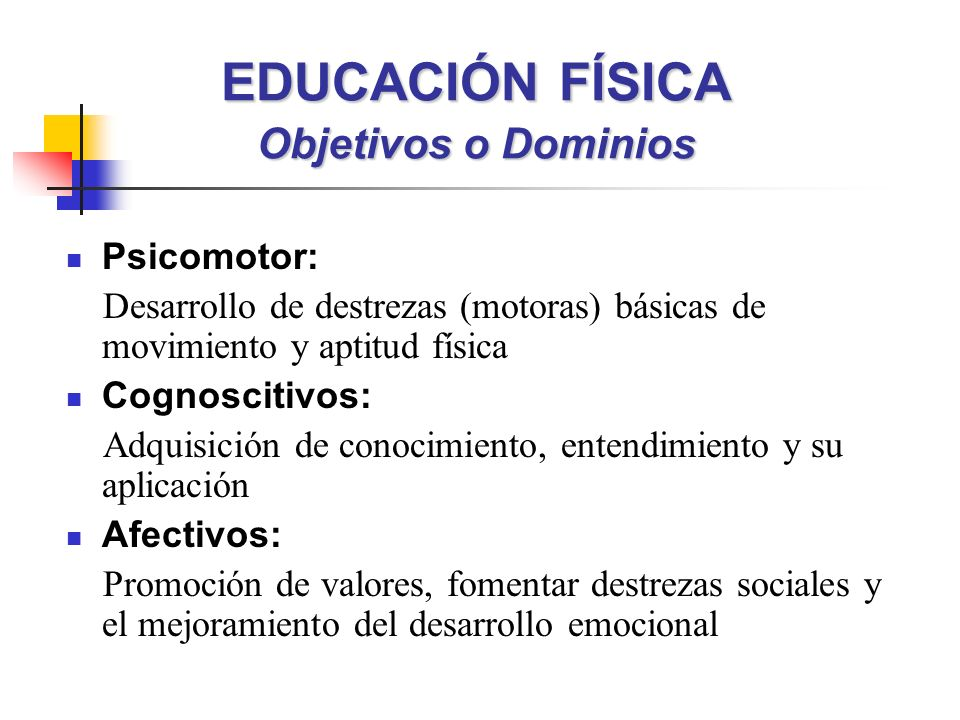 EDUCACIÓN FÍSICA Objetivos o Dominios