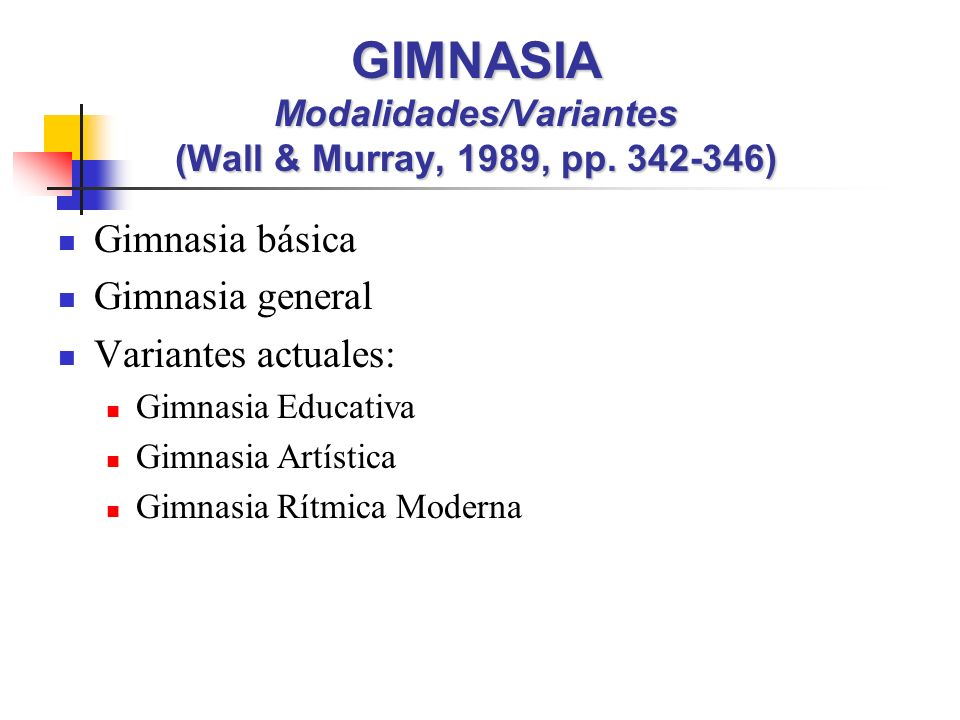 GIMNASIA Modalidades/Variantes (Wall & Murray, 1989, pp. 342-346)