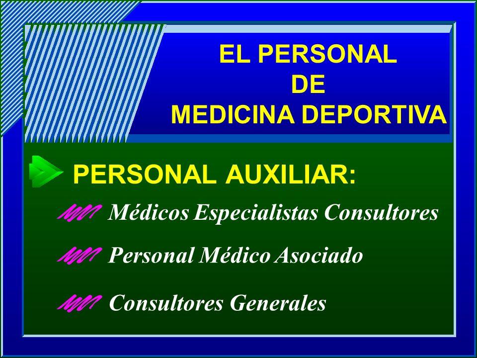 PERSONAL AUXILIAR: EL PERSONAL DE MEDICINA DEPORTIVA