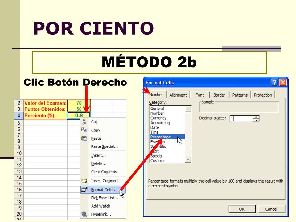 POR CIENTO MÉTODO 2b Clic Botón Derecho