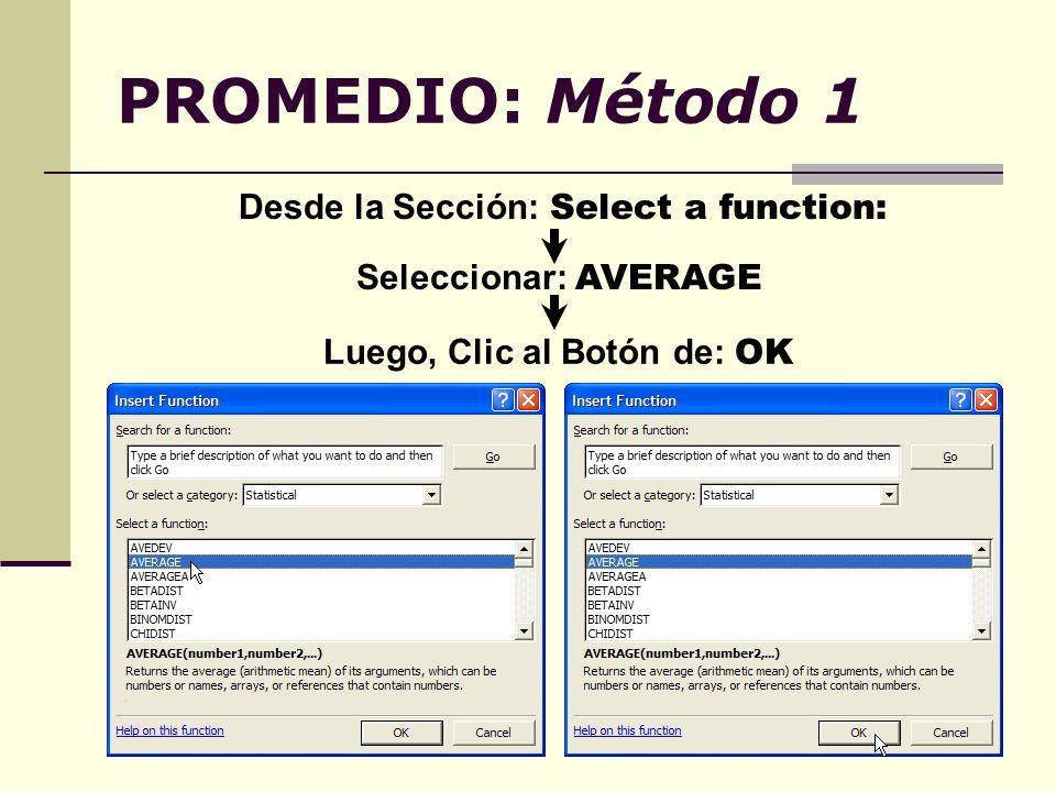 PROMEDIO: Método 1 Desde la Sección: Select a function: