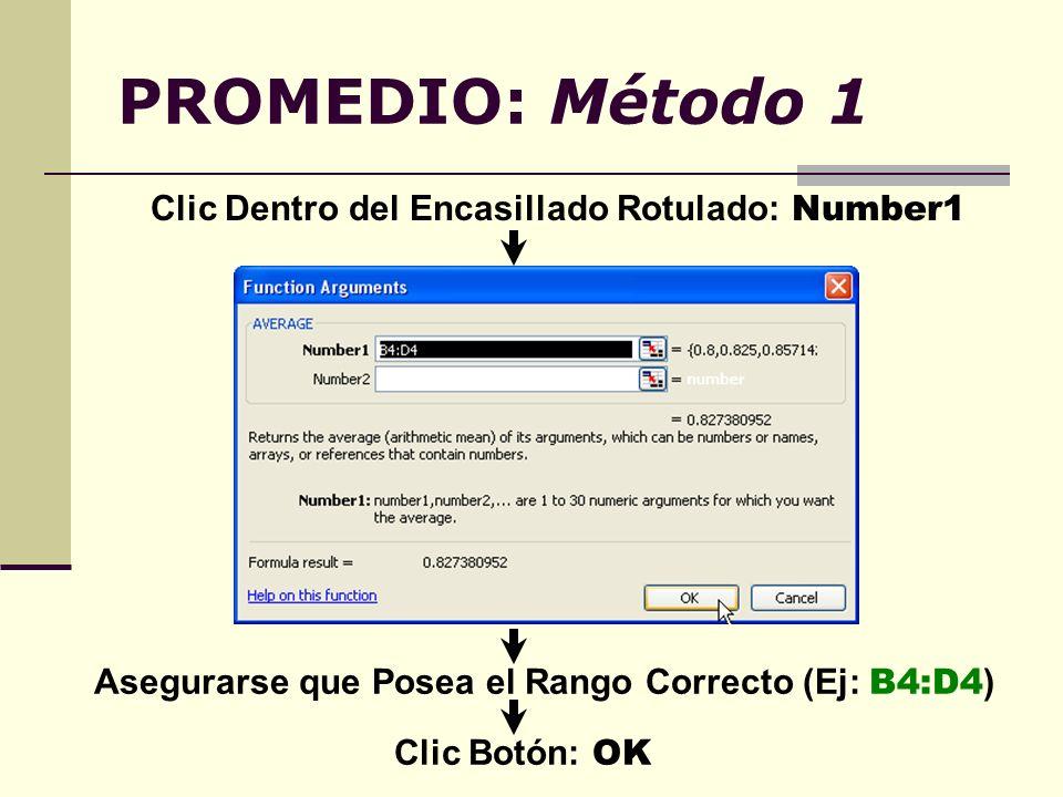 PROMEDIO: Método 1 Clic Dentro del Encasillado Rotulado: Number1