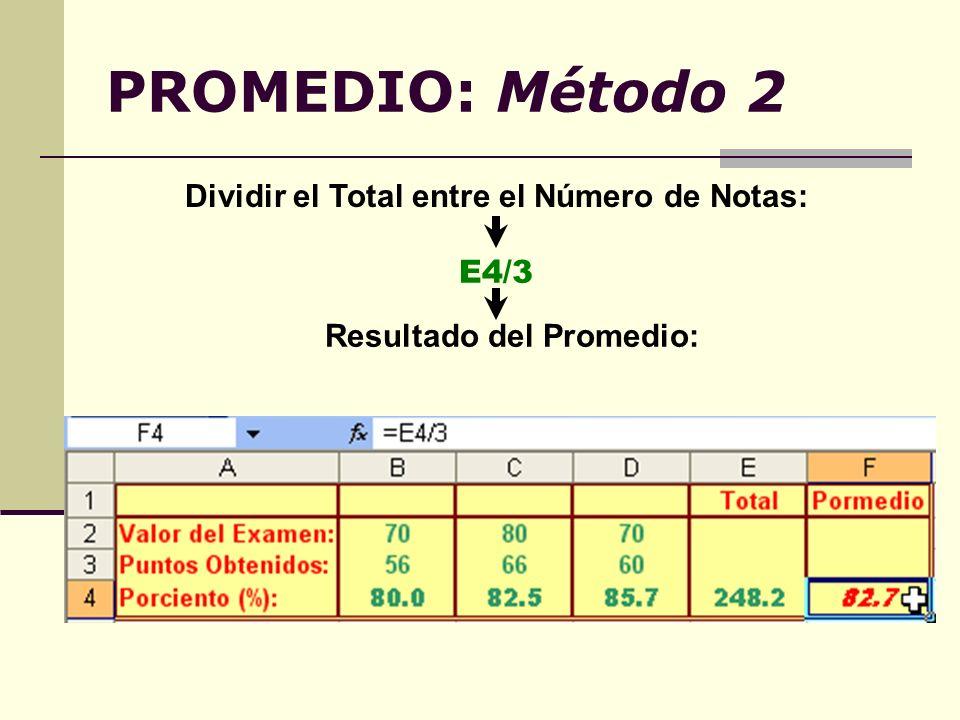 Dividir el Total entre el Número de Notas: Resultado del Promedio: