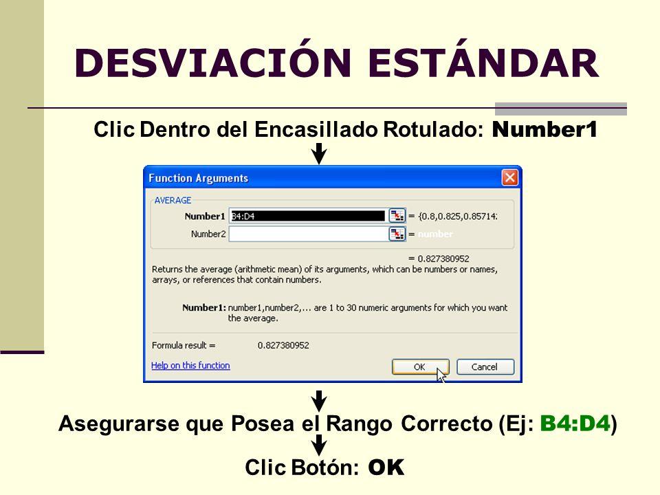 DESVIACIÓN ESTÁNDAR Clic Dentro del Encasillado Rotulado: Number1