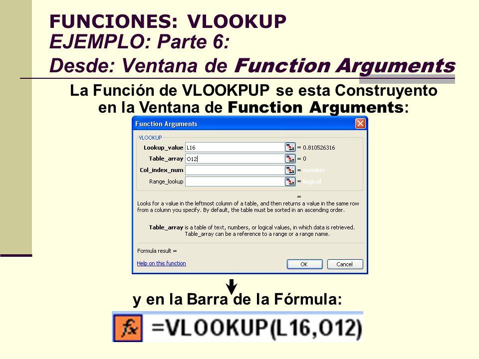 FUNCIONES: VLOOKUP EJEMPLO: Parte 6: Desde: Ventana de Function Arguments
