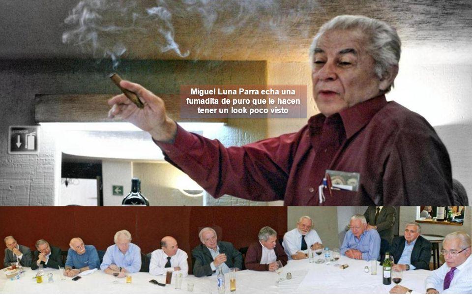 Miguel Luna Parra echa una fumadita de puro que le hacen tener un look poco visto