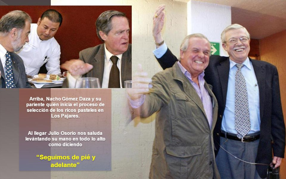 Arriba, Nacho Gómez Daza y su pariente quién inicia el proceso de selección de los ricos pasteles en Los Pajares.