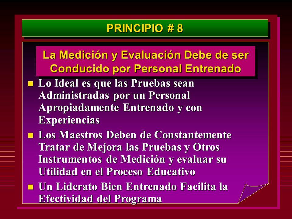 La Medición y Evaluación Debe de ser Conducido por Personal Entrenado