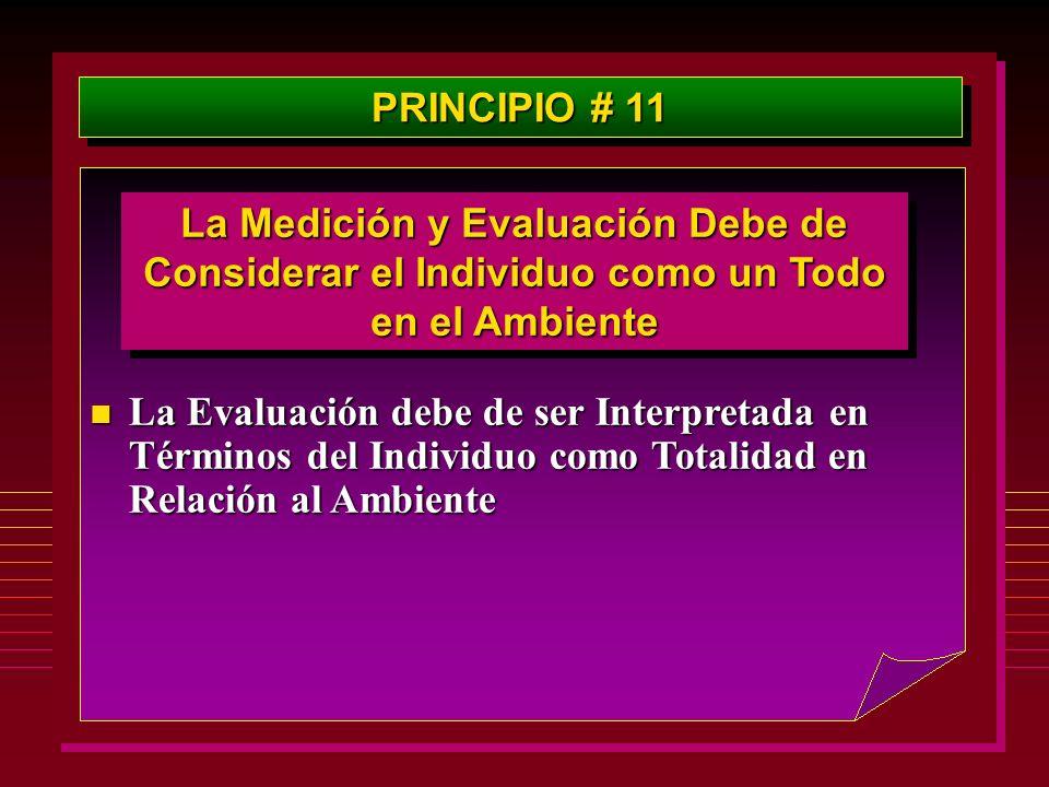 PRINCIPIO # 11 La Medición y Evaluación Debe de Considerar el Individuo como un Todo en el Ambiente.