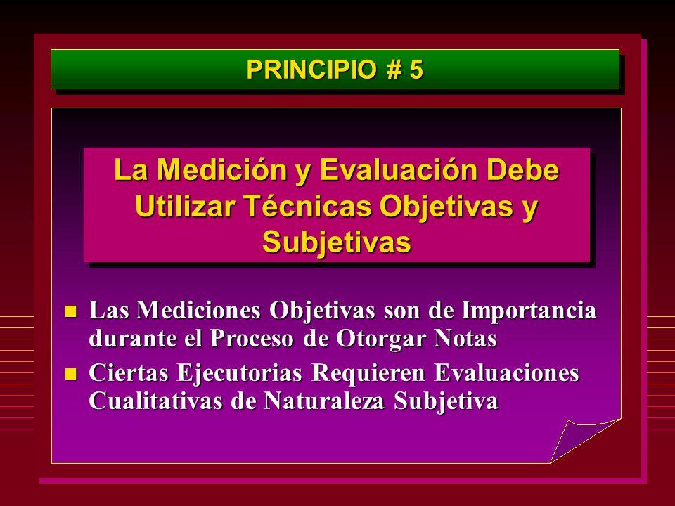 La Medición y Evaluación Debe Utilizar Técnicas Objetivas y Subjetivas