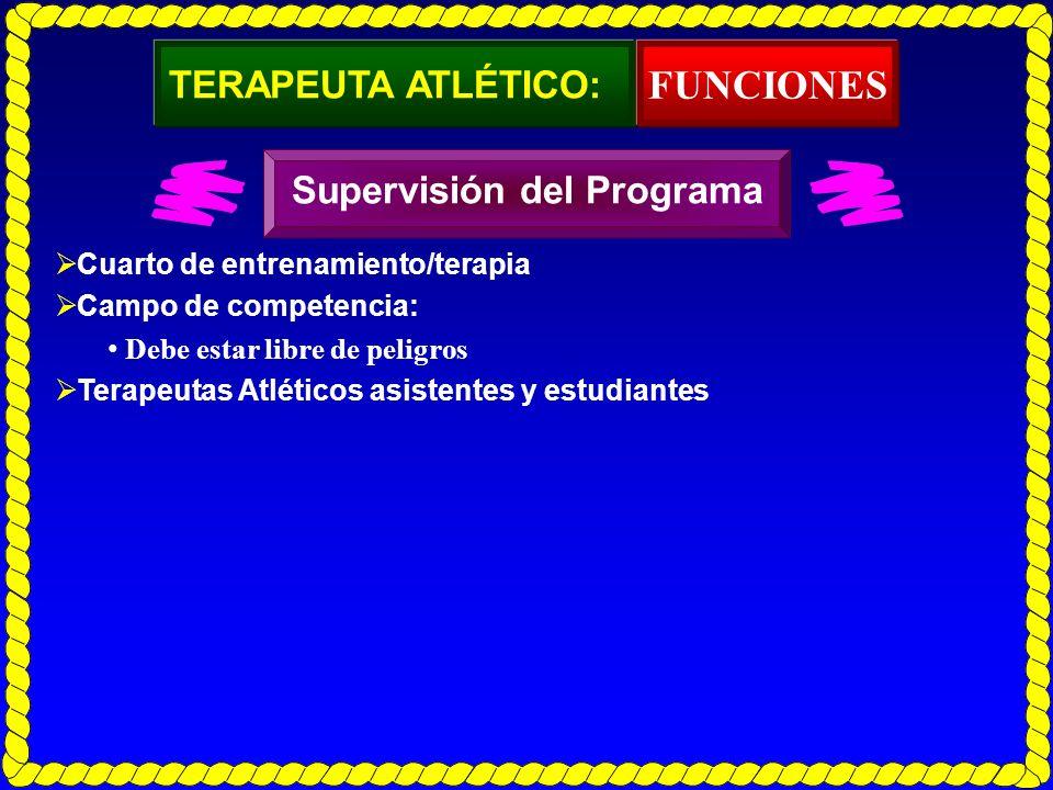 FUNCIONES TERAPEUTA ATLÉTICO: Supervisión del Programa