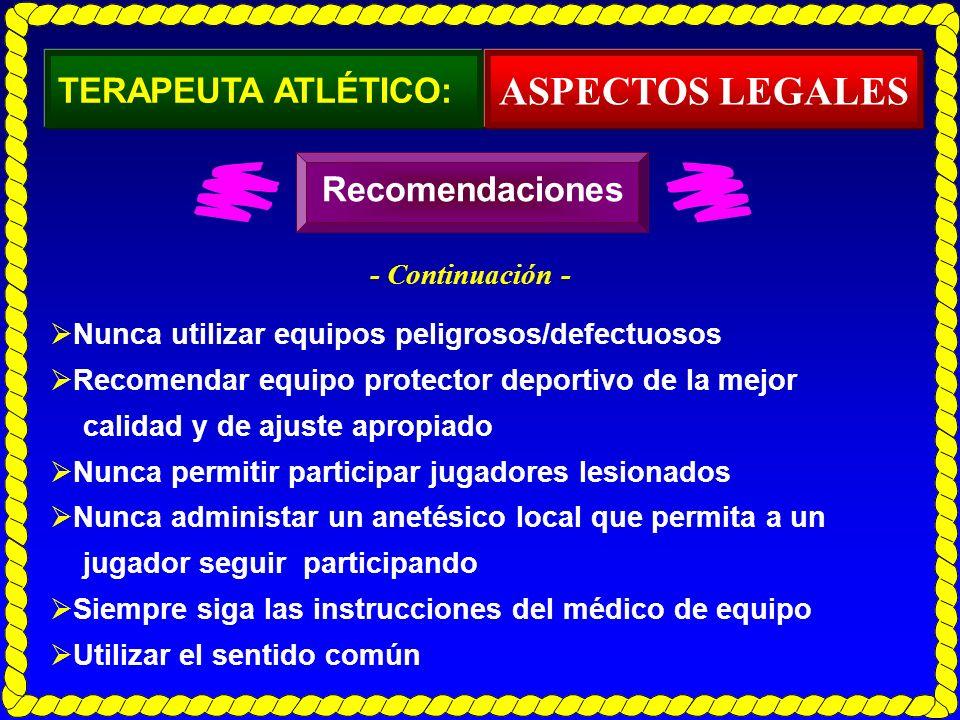 ASPECTOS LEGALES TERAPEUTA ATLÉTICO: Recomendaciones - Continuación -