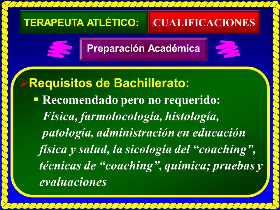 Requisitos de Bachillerato: Recomendado pero no requerido: