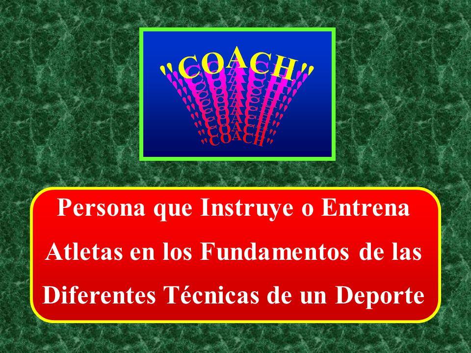 Persona que Instruye o Entrena Atletas en los Fundamentos de las Diferentes Técnicas de un Deporte