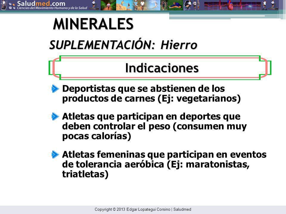 MINERALES Indicaciones SUPLEMENTACIÓN: Hierro