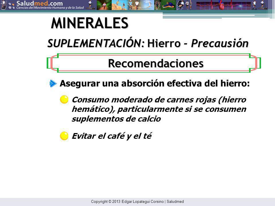 MINERALES Recomendaciones SUPLEMENTACIÓN: Hierro - Precausión