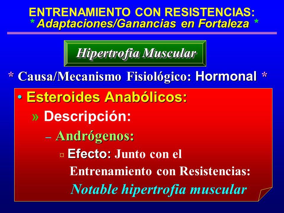 * Causa/Mecanismo Fisiológico: Hormonal *
