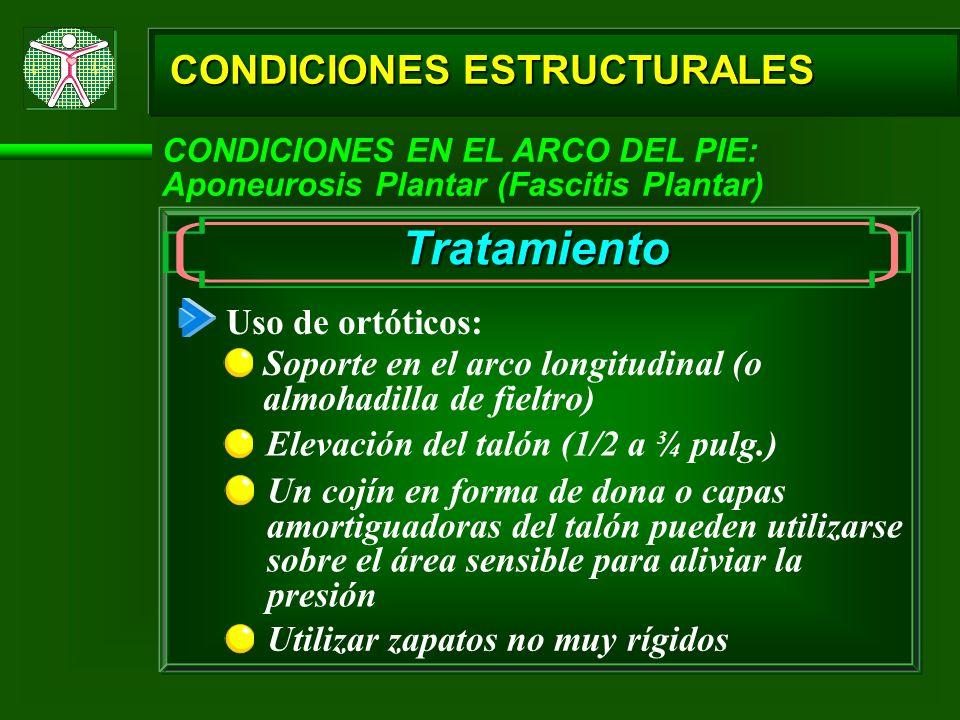 Tratamiento CONDICIONES ESTRUCTURALES Uso de ortóticos: