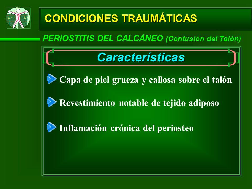Características CONDICIONES TRAUMÁTICAS