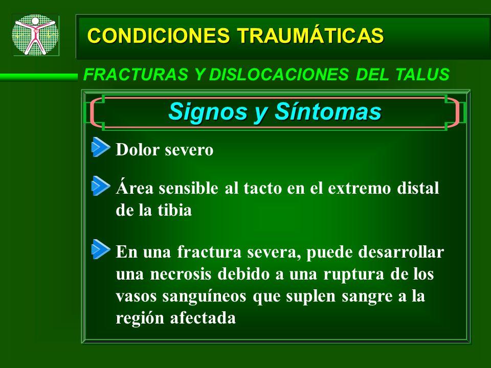 Signos y Síntomas CONDICIONES TRAUMÁTICAS Dolor severo