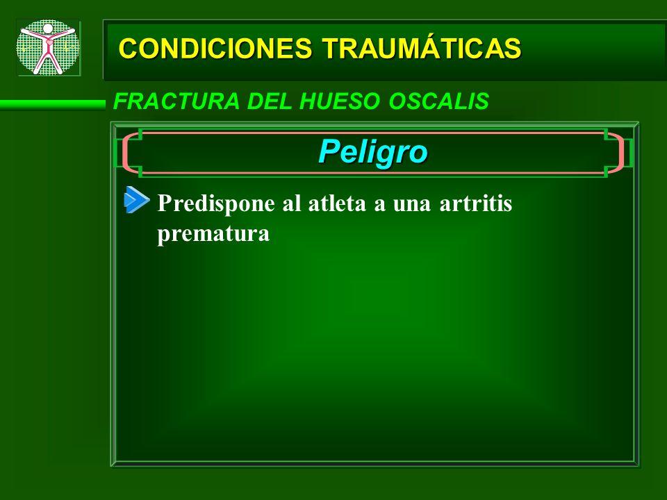 Peligro CONDICIONES TRAUMÁTICAS
