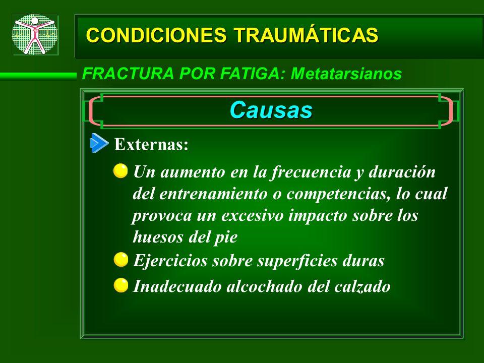 Causas CONDICIONES TRAUMÁTICAS Externas: