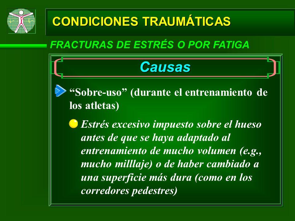 Causas CONDICIONES TRAUMÁTICAS