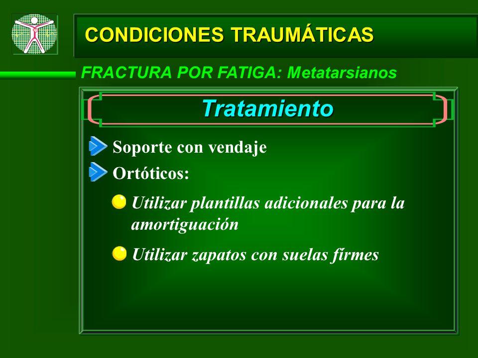 Tratamiento CONDICIONES TRAUMÁTICAS Soporte con vendaje Ortóticos: